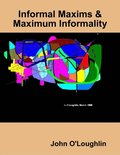 Informal Maxims & Maximum Informality