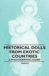 Historical Dolls from Exotic Countries - A Photographic Guide