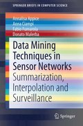 Data Mining Techniques in Sensor Networks