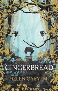 Gingerbread / Helen Oyeyemi.