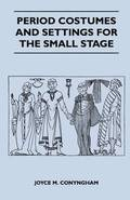 Period Costumes and Settings for the Small Stage