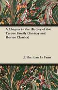 A Chapter in the History of the Tyrone Family (Fantasy and Horror Classics)