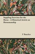 Suppling Exercises for the Horse - A Historical Article on Horsemanship