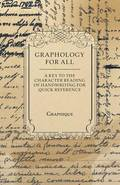 Graphology For All - A Key to the Character Reading of Handwriting For Quick Reference