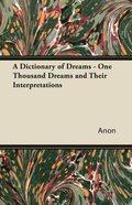 Dictionary of Dreams - One Thousand Dreams and Their Interpretations