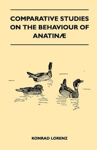 Comparative Studies on the Behaviour of Anatinae