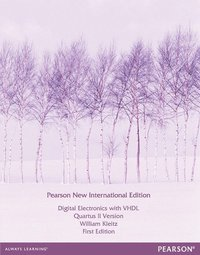 Digital Electronics with VHDL (Quartus II Version): Pearson New International Edition / Electrical Engineering:Principles and Applications, International Edition