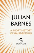 Short History of Hairdressing (Storycuts)
