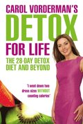 Carol Vorderman's Detox for Life: The 28 Day Detox Diet and Beyond