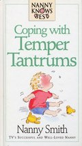 Nanny Knows Best - Coping With Temper Tantrums