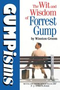 Gumpisms: The Wit & Wisdom Of Forrest Gump