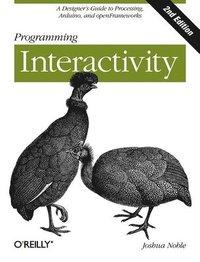 Programming Interactivity 2nd Edition - Joshua Noble