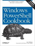 Windows PowerShell Cookbook 3rd Edition