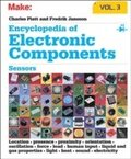 Encyclopedia of Electronic Components: Sensors for Location, Presence, Proximity, Orientation, Oscillation, Force, Load, Human Input, Liquid and Gas Properties, Light, Heat, Sound, and Electricity: