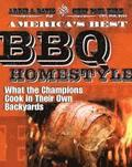 America's Best BBQ: Homestyle: What the Champions Cook in Their Own Backyards