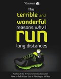 Terrible and Wonderful Reasons Why I Run Long Distances