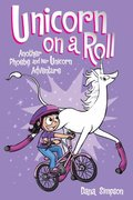 Unicorn on a Roll (Phoebe and Her Unicorn Series Book 2)