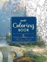 Posh Adult Coloring Book: Thomas Kinkade Designs for Inspiration &; Relaxation