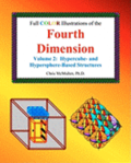 Full Color Illustrations of the Fourth Dimension, Volume 2: Hypercube- And Hypersphere-Based Objects