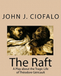 The Raft: A Play about the Tragic Life of Théodore Géricault