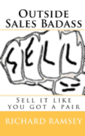 Outside Sales Badass: Sell it like you got a pair