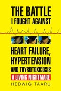 Battle I Fought Against Heart Failure, Hypertension and Thyrotoxicosis