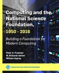 Computing and the National Science Foundation, 1950-2016