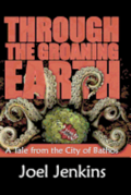 Through the Groaning Earth: A Tale from the City of Bathos