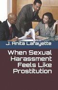 When Sexual Harassment Feels Like Prostitution