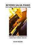 Beyond Salsa Piano: The Cuban Timba Piano Revolution: Volume 3 - Cuban Piano Tumbaos: 1960-1979