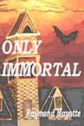 'Only Immortal'