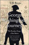 George Washington's Journey: The President Forges a New Nation