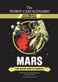 Worst-Case Scenario Ultimate Adventure Novel: Mars