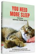 You Need More Sleep and Other Advice from Cats