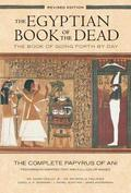 The Egyptian Book of the Dead: The Book of Going Forth by Day : The Complete Papyrus of Ani Featuring Integrated Text and Full-Color Images (History ... Mythology Books, History of Ancient Egypt)