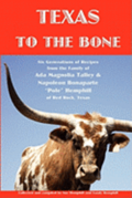 Texas to the Bone: Six Generations of Recipes from the Family of Ada Magnolia Talley & Napoleon Bonaparte 'Pole' Hemphill of Red Rock, Te