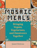 Mosaic Meals: Bringing Vegans, Vegetarians, and Omnivores Together
