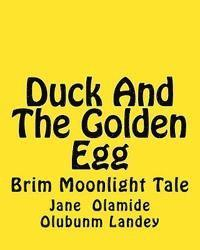 Duck And The Golden Egg: Brim Moon Light Tale