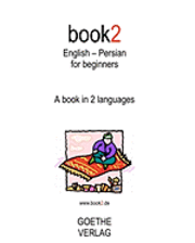 Book2 English - Persian for Beginners: A Book in 2 Languages