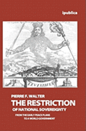 The Restriction of National Sovereignty: From the Early Peace Plans to a World Government