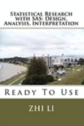 Statistical Research with SAS: Design, Analysis, Interpretation: Ready To Use
