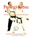 Fusegi Jutsu: The Self Defense Course of Danzan-Ryu Jujutsu