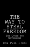 The Way to Steal Freedom: The Guide for Government