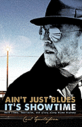 Ain't Just Blues It's Showtime: Hard Times, Heartache, and Glory Along Blues Highway