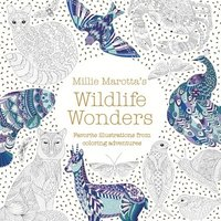 Millie Marotta's Wildlife Wonders: Favorite Illustrations from Coloring Adventures