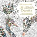 Millie Marotta's Brilliant Beasts: Favorite Illustrations from Coloring Adventures