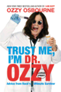 Trust Me, I'm Dr. Ozzy: Advice from Rock's Ultimate Survivor (Large type / large print Edition)