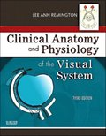 Clinical Anatomy of the Visual System E-Book