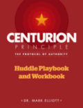 Centurion Principle: The Protocol of Authority: Huddle Playbook & Workbook