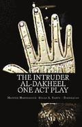 The Intruder: One Act Play: Al-Dakheel: One Act Play (Bilingual)